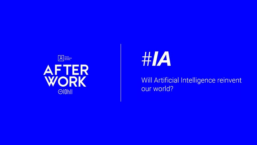 [AFTERWORK] Artificial intelligence: Concrete cases to understand our future businesses 7